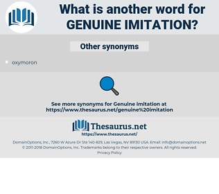 genuine imitation, synonym genuine imitation, another word for genuine imitation, words like genuine imitation, thesaurus genuine imitation