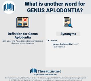 Genus Aplodontia, synonym Genus Aplodontia, another word for Genus Aplodontia, words like Genus Aplodontia, thesaurus Genus Aplodontia