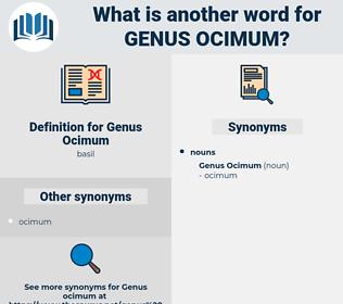 Genus Ocimum, synonym Genus Ocimum, another word for Genus Ocimum, words like Genus Ocimum, thesaurus Genus Ocimum