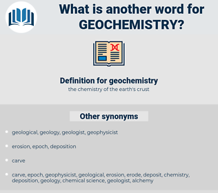 geochemistry, synonym geochemistry, another word for geochemistry, words like geochemistry, thesaurus geochemistry
