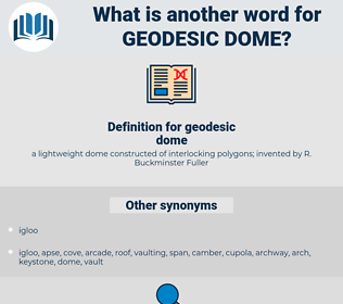 geodesic dome, synonym geodesic dome, another word for geodesic dome, words like geodesic dome, thesaurus geodesic dome