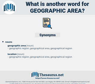 geographic area, synonym geographic area, another word for geographic area, words like geographic area, thesaurus geographic area