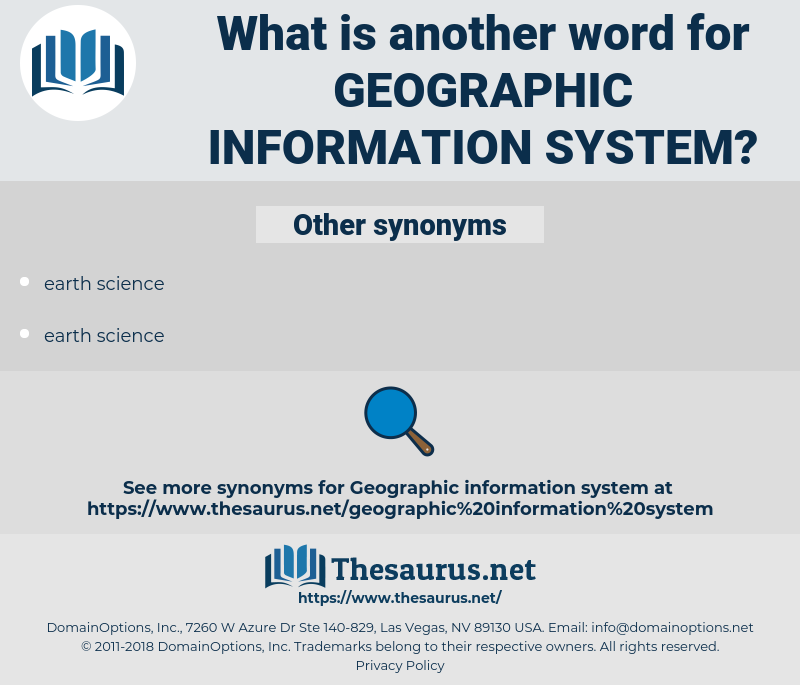 geographic information system, synonym geographic information system, another word for geographic information system, words like geographic information system, thesaurus geographic information system