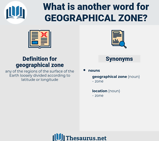 geographical zone, synonym geographical zone, another word for geographical zone, words like geographical zone, thesaurus geographical zone