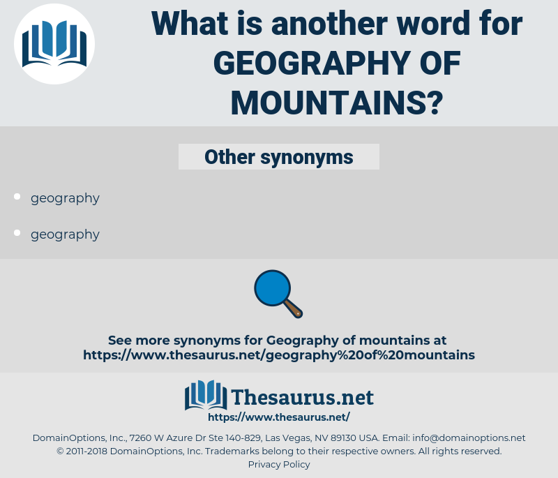 geography of mountains, synonym geography of mountains, another word for geography of mountains, words like geography of mountains, thesaurus geography of mountains