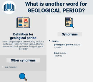 geological period, synonym geological period, another word for geological period, words like geological period, thesaurus geological period