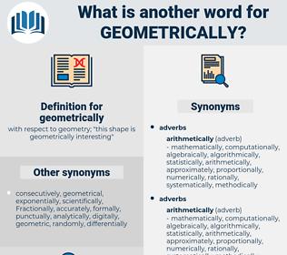 geometrically, synonym geometrically, another word for geometrically, words like geometrically, thesaurus geometrically