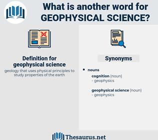 geophysical science, synonym geophysical science, another word for geophysical science, words like geophysical science, thesaurus geophysical science