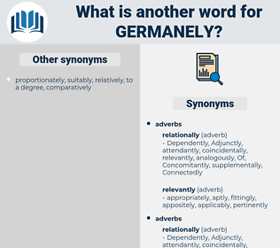 germanely, synonym germanely, another word for germanely, words like germanely, thesaurus germanely