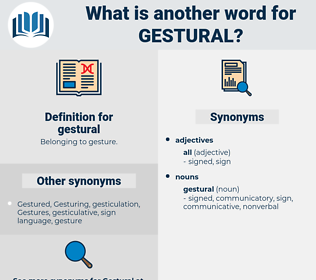gestural, synonym gestural, another word for gestural, words like gestural, thesaurus gestural