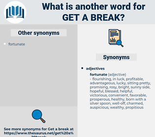 get a break, synonym get a break, another word for get a break, words like get a break, thesaurus get a break