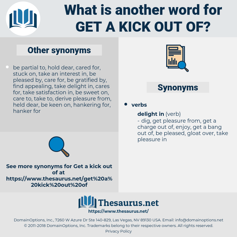 get a kick out of, synonym get a kick out of, another word for get a kick out of, words like get a kick out of, thesaurus get a kick out of