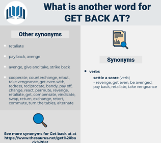 get back at, synonym get back at, another word for get back at, words like get back at, thesaurus get back at
