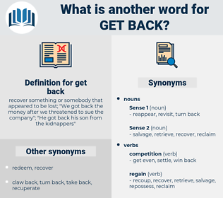 get back, synonym get back, another word for get back, words like get back, thesaurus get back
