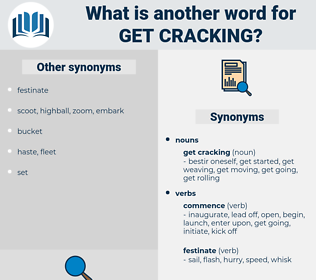 get cracking, synonym get cracking, another word for get cracking, words like get cracking, thesaurus get cracking