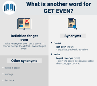 get even, synonym get even, another word for get even, words like get even, thesaurus get even