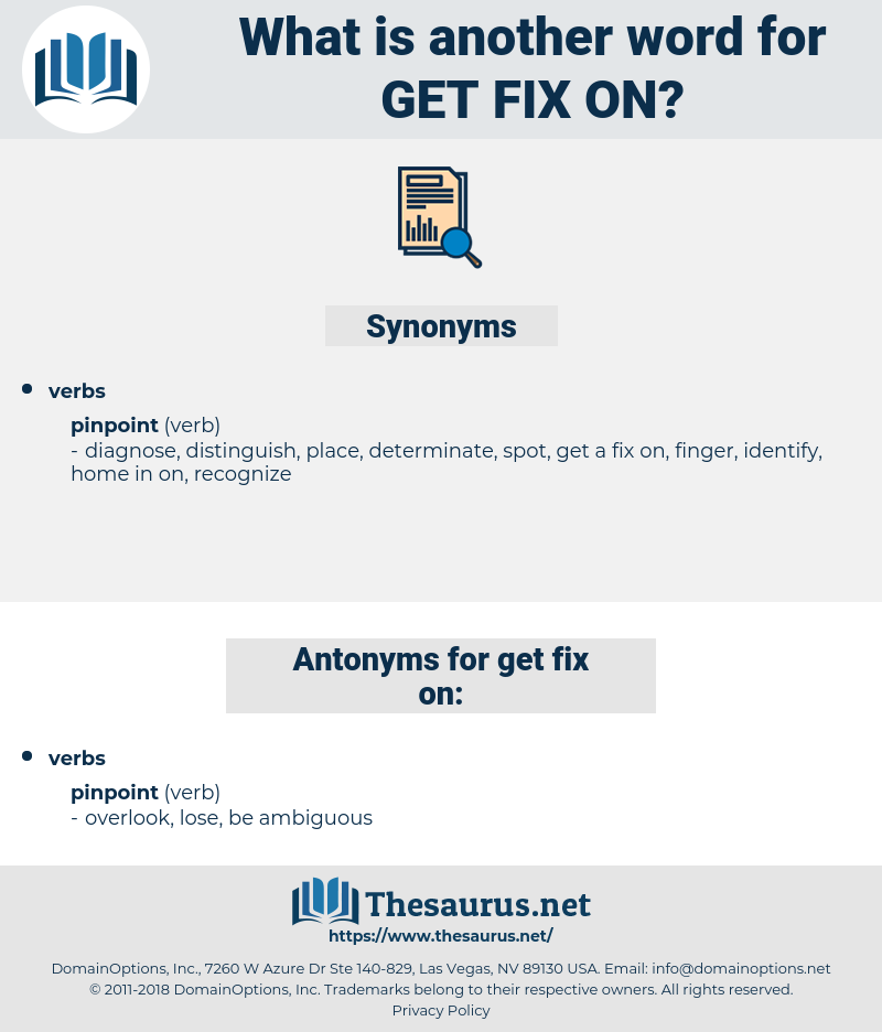 get fix on, synonym get fix on, another word for get fix on, words like get fix on, thesaurus get fix on