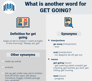 get going, synonym get going, another word for get going, words like get going, thesaurus get going
