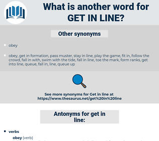 get in line, synonym get in line, another word for get in line, words like get in line, thesaurus get in line