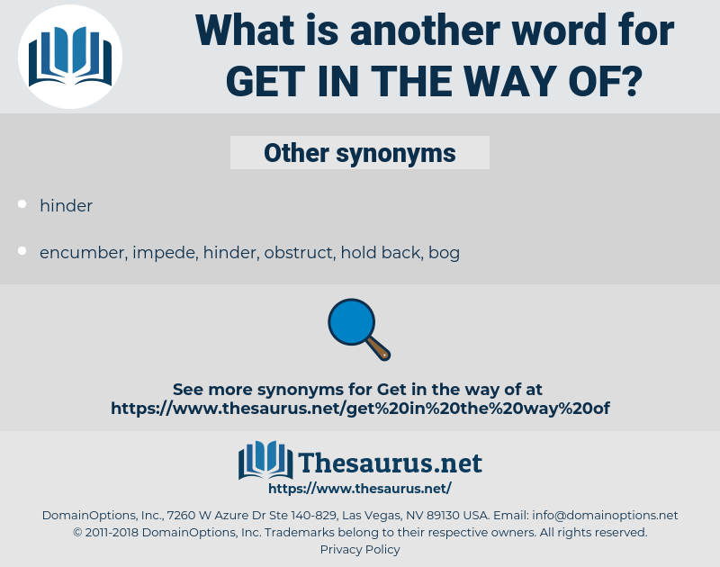 get in the way of, synonym get in the way of, another word for get in the way of, words like get in the way of, thesaurus get in the way of