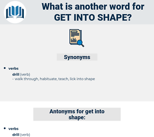 get into shape, synonym get into shape, another word for get into shape, words like get into shape, thesaurus get into shape