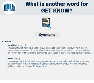 get know, synonym get know, another word for get know, words like get know, thesaurus get know
