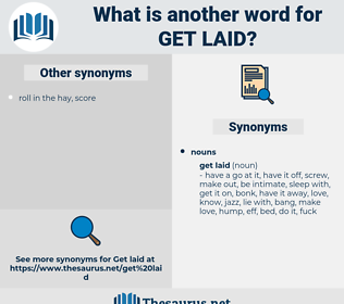 get laid, synonym get laid, another word for get laid, words like get laid, thesaurus get laid