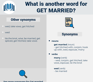 get married, synonym get married, another word for get married, words like get married, thesaurus get married