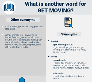 get moving, synonym get moving, another word for get moving, words like get moving, thesaurus get moving