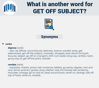 get off subject, synonym get off subject, another word for get off subject, words like get off subject, thesaurus get off subject
