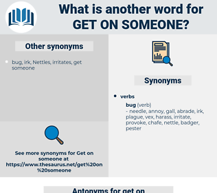 get on someone, synonym get on someone, another word for get on someone, words like get on someone, thesaurus get on someone