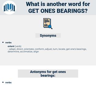 get ones bearings, synonym get ones bearings, another word for get ones bearings, words like get ones bearings, thesaurus get ones bearings