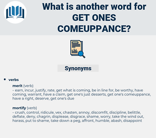 get ones comeuppance, synonym get ones comeuppance, another word for get ones comeuppance, words like get ones comeuppance, thesaurus get ones comeuppance