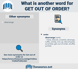 get out of order, synonym get out of order, another word for get out of order, words like get out of order, thesaurus get out of order