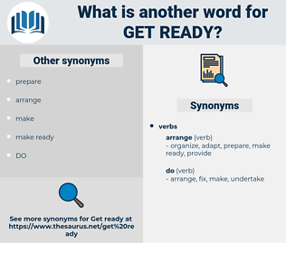 get ready, synonym get ready, another word for get ready, words like get ready, thesaurus get ready