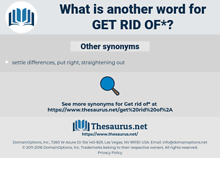 get rid of, synonym get rid of, another word for get rid of, words like get rid of, thesaurus get rid of