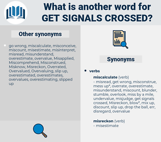 get signals crossed, synonym get signals crossed, another word for get signals crossed, words like get signals crossed, thesaurus get signals crossed