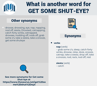 get some shut-eye, synonym get some shut-eye, another word for get some shut-eye, words like get some shut-eye, thesaurus get some shut-eye