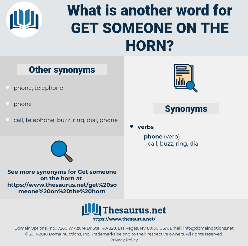 get someone on the horn, synonym get someone on the horn, another word for get someone on the horn, words like get someone on the horn, thesaurus get someone on the horn
