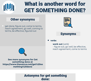 get something done, synonym get something done, another word for get something done, words like get something done, thesaurus get something done
