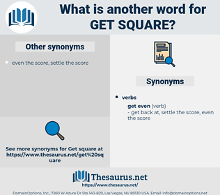 get square, synonym get square, another word for get square, words like get square, thesaurus get square