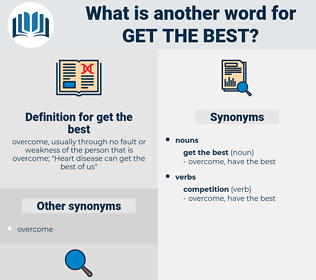 get the best, synonym get the best, another word for get the best, words like get the best, thesaurus get the best
