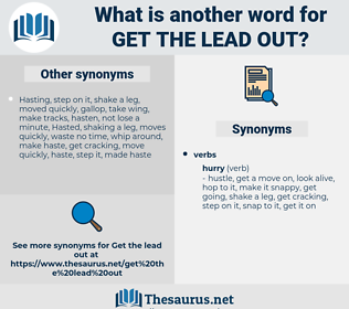 get the lead out, synonym get the lead out, another word for get the lead out, words like get the lead out, thesaurus get the lead out