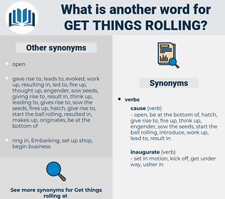 get things rolling, synonym get things rolling, another word for get things rolling, words like get things rolling, thesaurus get things rolling