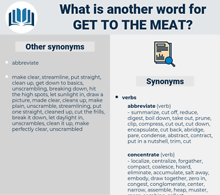 get to the meat, synonym get to the meat, another word for get to the meat, words like get to the meat, thesaurus get to the meat