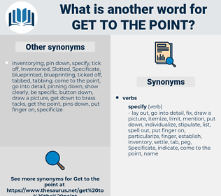 get to the point, synonym get to the point, another word for get to the point, words like get to the point, thesaurus get to the point