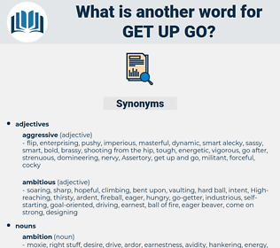 get up go, synonym get up go, another word for get up go, words like get up go, thesaurus get up go