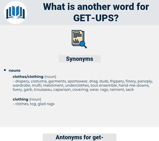 get ups, synonym get ups, another word for get ups, words like get ups, thesaurus get ups