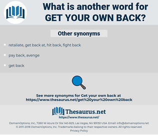 get your own back, synonym get your own back, another word for get your own back, words like get your own back, thesaurus get your own back