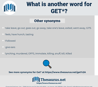 get, synonym get, another word for get, words like get, thesaurus get